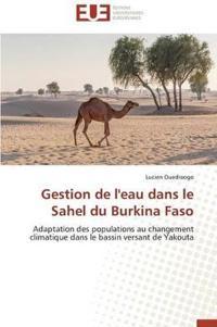 Gestion de L'Eau Dans Le Sahel Du Burkina Faso