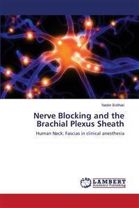 Nerve Blocking and the Brachial Plexus Sheath