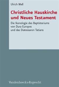 Christliche Hauskirche und Neues Testament