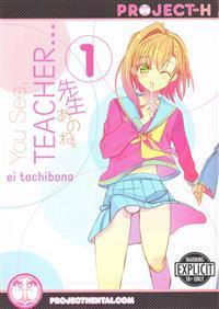 You See, Teacher... Volume 1 (Hentai Manga)