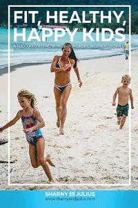 Fit, Healthy, Happy Kids