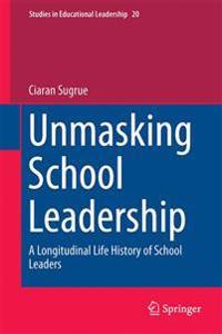 Unmasking School Leadership