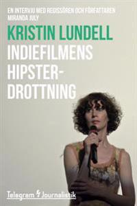 Indiefilmens hipsterdrottning - En intervju med regissören och författaren Miranda July