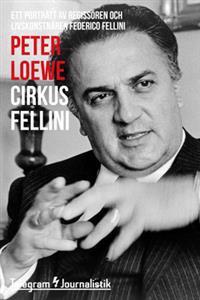 Cirkus Fellini – Ett porträtt av regissören och livskonstnären Federico Fellini