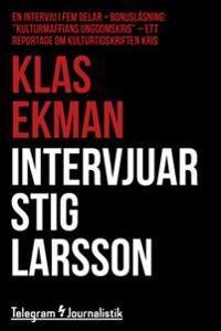 Intervjuar Stig Larsson - En intervju i fem delar