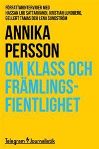 Om klass och främlingsfientlighet: Författarintervjuer med Hassan Loo Sattarvandi, Kristian Lundberg, Gellert Tamas och Lena Sundström