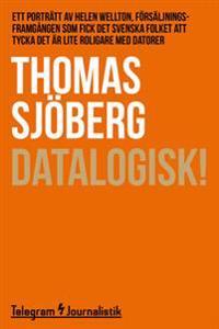 Datalogisk! – Ett porträtt av Helen Wellton, försäljningsframgången som fick det svenska folket att tycka det är lite roligare med datorer