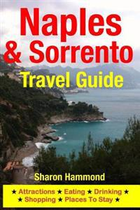 Naples & Sorrento Travel Guide: Attractions, Eating, Drinking, Shopping & Places to Stay