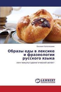 Obrazy Edy V Leksike I Frazeologii Russkogo Yazyka