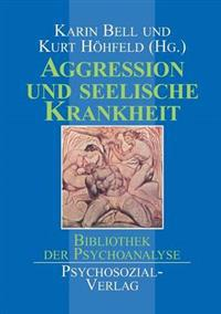 Aggression Und Seelische Krankheit