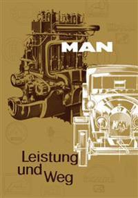 Leistung Und Weg: Zur Geschichte Des Man Nutzfahrzeugbaus