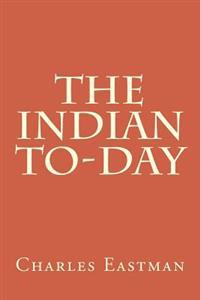 The Indian To-Day