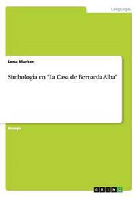 """Simbologia En """"La Casa de Bernarda Alba"""""""