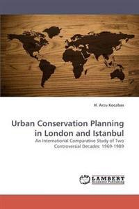 Urban Conservation Planning in London and Istanbul