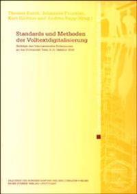 Standards Und Methoden Der Volltextdigitalisierung: Beitrage Des Internationalen Kolloquiums an Der Universitat Trier, 8./9. Oktober 2001