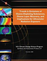 Trends in Emissions of Ozone-Depleting Substances, Ozone Layer Recovery, and Implication for Ultraviolet Radiation Exposure