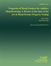 Properties of Metal Powders for Additive Manufacturing: A Review of the State of the Art of Metal Powder Property Testing