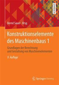Konstruktionselemente Des Maschinenbaus 1