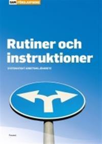 Rutiner och instruktioner : systematiskt arbetsmiljöarbete
