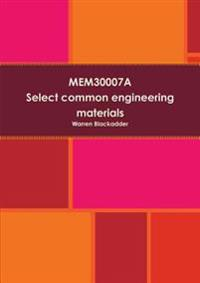 Mem30007a Select Common Engineering Materials