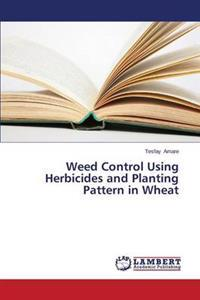 Weed Control Using Herbicides and Planting Pattern in Wheat