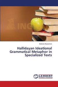 Hallidayan Ideational Grammatical Metaphor in Specialized Texts