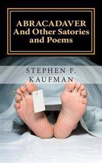 Abracadaver: And Other Satories and Poems