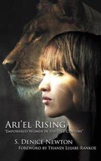Ari'el Rising Empowered Women in the 21st Century