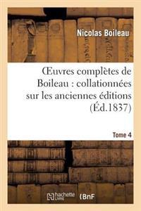 Oeuvres Completes de Boileau. Tome 4
