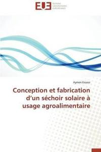 Conception Et Fabrication D Un Sechoir Solaire a Usage Agroalimentaire