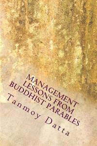 Management Lessons from Buddhist Parables