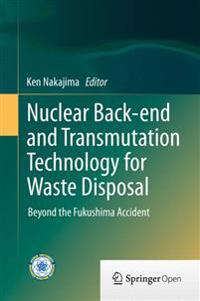 Nuclear Back-end and Transmutation Technology for Waste Disposal