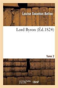 Lord Byron. Tome 2
