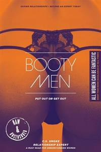Booty Men: Put Out or Get Out