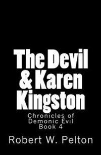 The Devil & Karen Kingston: A Documentary of a Demonic Battle for the Soul of a Retarded 13-Year Old
