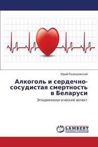 Alkogol' I Serdechno-Sosudistaya Smertnost' V Belarusi