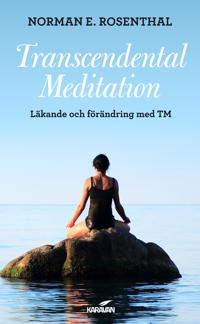Transcendental meditation : läkande och förändring med TM