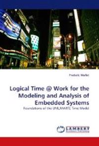 Logical Time @ Work for the Modeling and Analysis of Embedded Systems