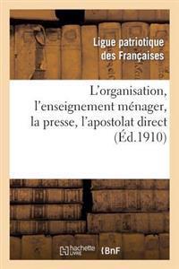 L'Organisation, L'Enseignement Menager, La Presse, L'Apostolat Direct: Compte Rendu