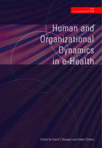 Human And Organizational Dynamics in E-health (Book With Cd-rom)