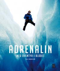 Adrenalin : med äventyr i blodet