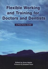 Flexible Working and Training for Doctors and Dentists 2007