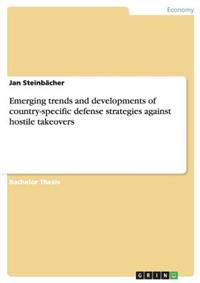 Emerging Trends and Developments of Country-Specific Defense Strategies Against Hostile Takeovers