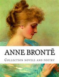 Anne Bronte, Collection Novels and Poetry
