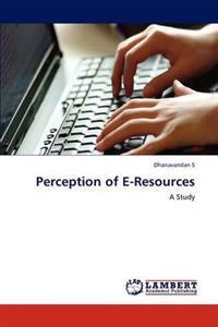 Perception of E-Resources