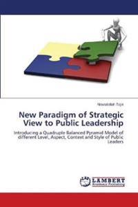 New Paradigm of Strategic View to Public Leadership
