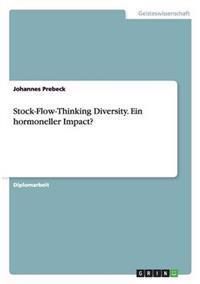 Stock-Flow-Thinking Diversity. Ein Hormoneller Impact?