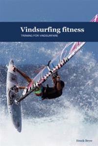 Vindsurfing fitness : träning för vindsurfare