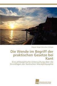 Die Wende Im Begriff Der Praktischen Gesetze Bei Kant