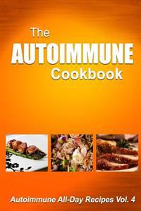 Autoimmune Cookbook: Autoimmune All-Day Recipes Vol. 4